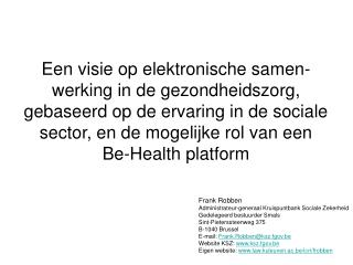 Frank Robben Administrateur-generaal Kruispuntbank Sociale Zekerheid Gedelegeerd bestuurder Smals