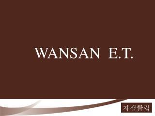 WANSAN  E.T.