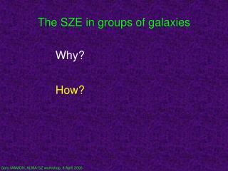 The SZE in groups of galaxies
