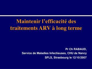 Pr Ch RABAUD, Service de Maladies Infectieuses, CHU de Nancy SFLS, Strasbourg le 12/10/2007