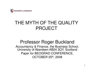 THE MYTH OF THE QUALITY PROJECT