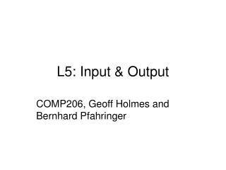 L5: Input & Output