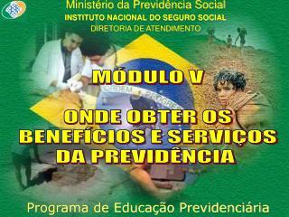 Ministério da Previdência Social INSTITUTO NACIONAL DO SEGURO SOCIAL DIRETORIA DE ATENDIMENTO