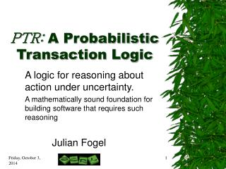 PTR: A Probabilistic Transaction Logic