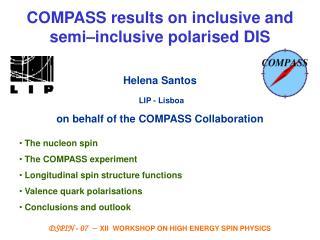 COMPASS results on inclusive and semi – inclusivepolarised DIS