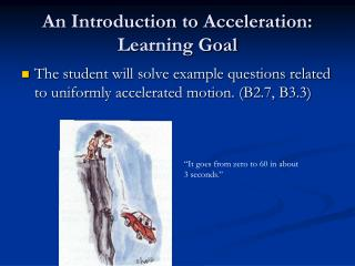 An Introduction to Acceleration: Learning Goal