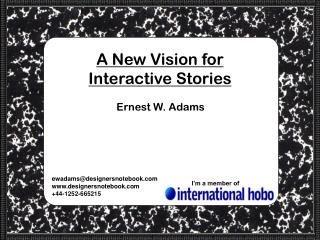 A New Vision for Interactive Stories