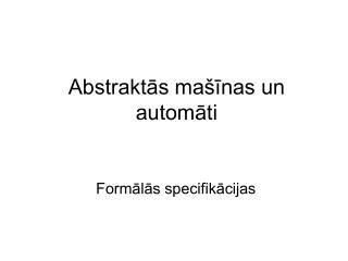Abstraktās mašīnas un automāti