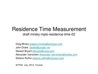 Residence Time Measurement draft-mirsky-mpls-residence-time-02