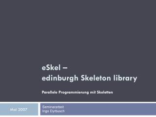 eSkel �  edinburgh Skeleton library