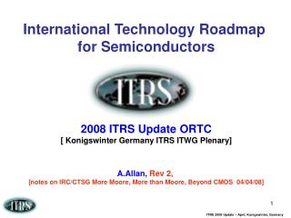 International Technology Roadmap  for Semiconductors 2008 ITRS Update ORTC