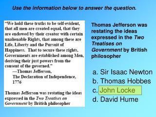 a. Sir Isaac Newton  b. Thomas Hobbes c. John Locke  d. David Hume