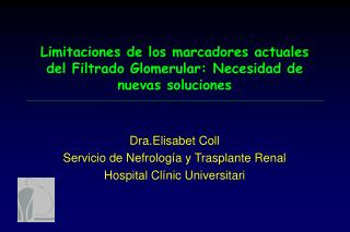 Limitaciones de los marcadores actuales del Filtrado Glomerular: Necesidad de nuevas soluciones