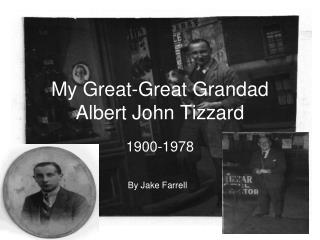 My Great-Great Grandad Albert John Tizzard
