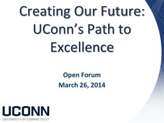 Creating Our Future: UConn�s Path to Excellence