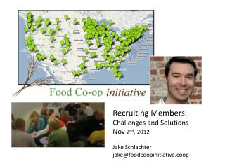 Recruiting Members: Challenges and Solutions Nov 2 nd ,  2012 Jake Schlachter