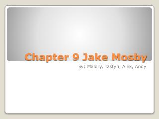 Chapter 9 Jake Mosby