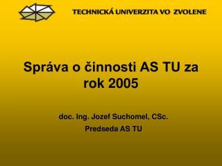 Správa o činnosti AS TU za rok 2005