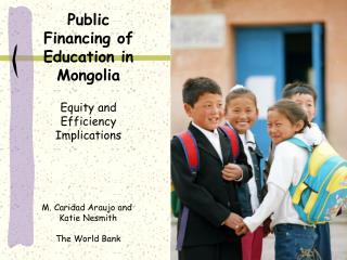 Public Financing of Education in Mongolia Equity and Efficiency Implications