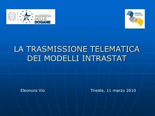 LA TRASMISSIONE TELEMATICA DEI MODELLI INTRASTAT