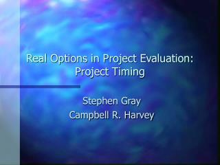 Real Options in Project Evaluation: Project Timing