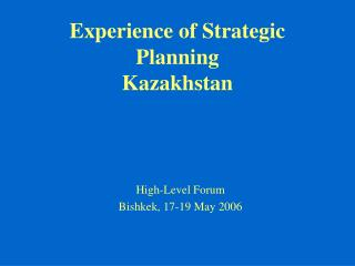 Experience of Strategic Planning Kazakhstan