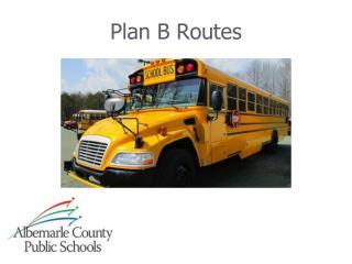 Plan B Routes