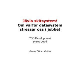 J vla skitsystem Om varf r datasystem stressar oss i jobbet