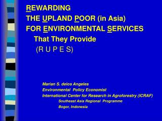 R EWARDING THE  U PLAND  P OOR (in Asia) FOR  E NVIRONMENTAL  S ERVICES     That They Provide
