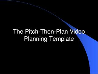 The Pitch-Then-Plan Video Planning Template