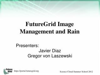 FutureGrid Image Management and Rain