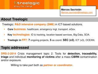 Core  business :  healthcare, emergency mgt, transport, eGov.