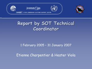Report by SOT Technical Coordinator