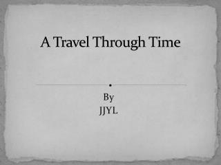 A Travel Through Time