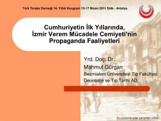 Cumhuriyetin İlk Yıllarında,  İzmir Verem Mücadele Cemiyeti'nin Propaganda Faaliyetleri