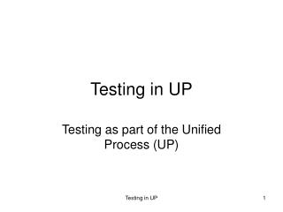 Testing in UP