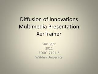 Diffusion of Innovations Multimedia Presentation XerTrainer