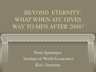 Dean Spinanger,   Institute of World Economics  Kiel, Germany