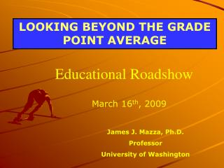 LOOKING BEYOND THE GRADE POINT AVERAGE