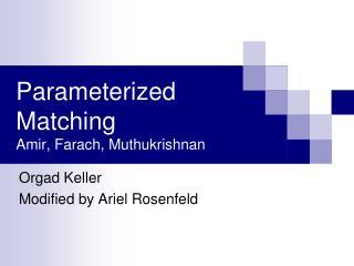 Parameterized Matching Amir, Farach, Muthukrishnan