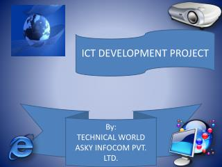 ICT DEVELOPMENT PROJECT