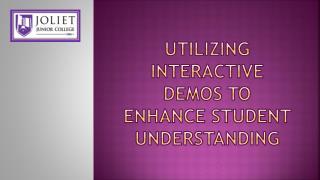 Utilizing Interactive Demos to Enhance Student Understanding