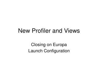 New Profiler and Views