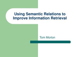 Using Semantic Relations to Improve Information Retrieval
