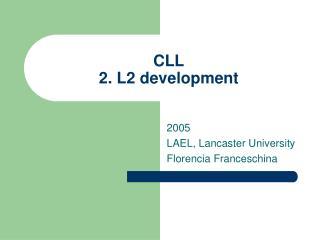 CLL 2. L2 development