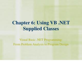Chapter 6: Using VB .NET Supplied Classes