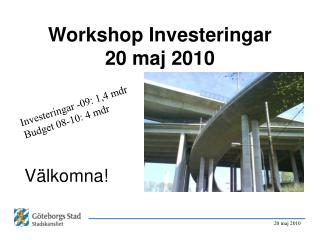 Workshop Investeringar 20 maj 2010