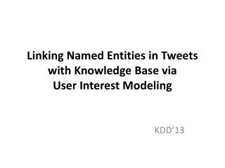 Linking Named Entities in Tweets with Knowledge Base via User Interest Modeling
