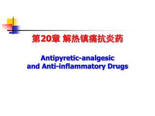 20   Antipyretic-analgesic  and Anti-inflammatory Drugs
