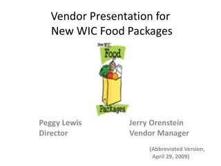 Vendor Presentation for  New WIC Food Packages